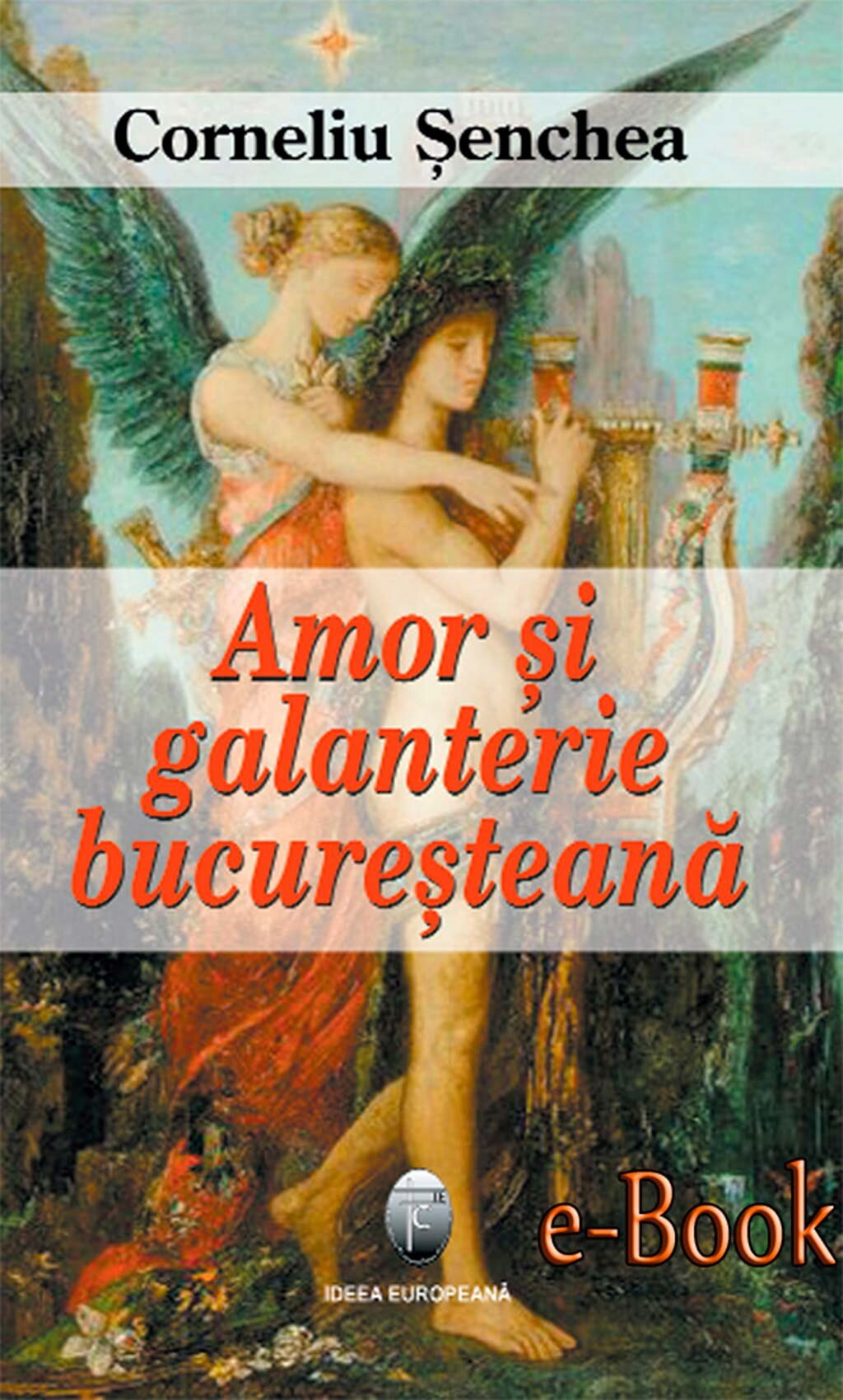 Amor si galanterie bucuresteana (eBook)