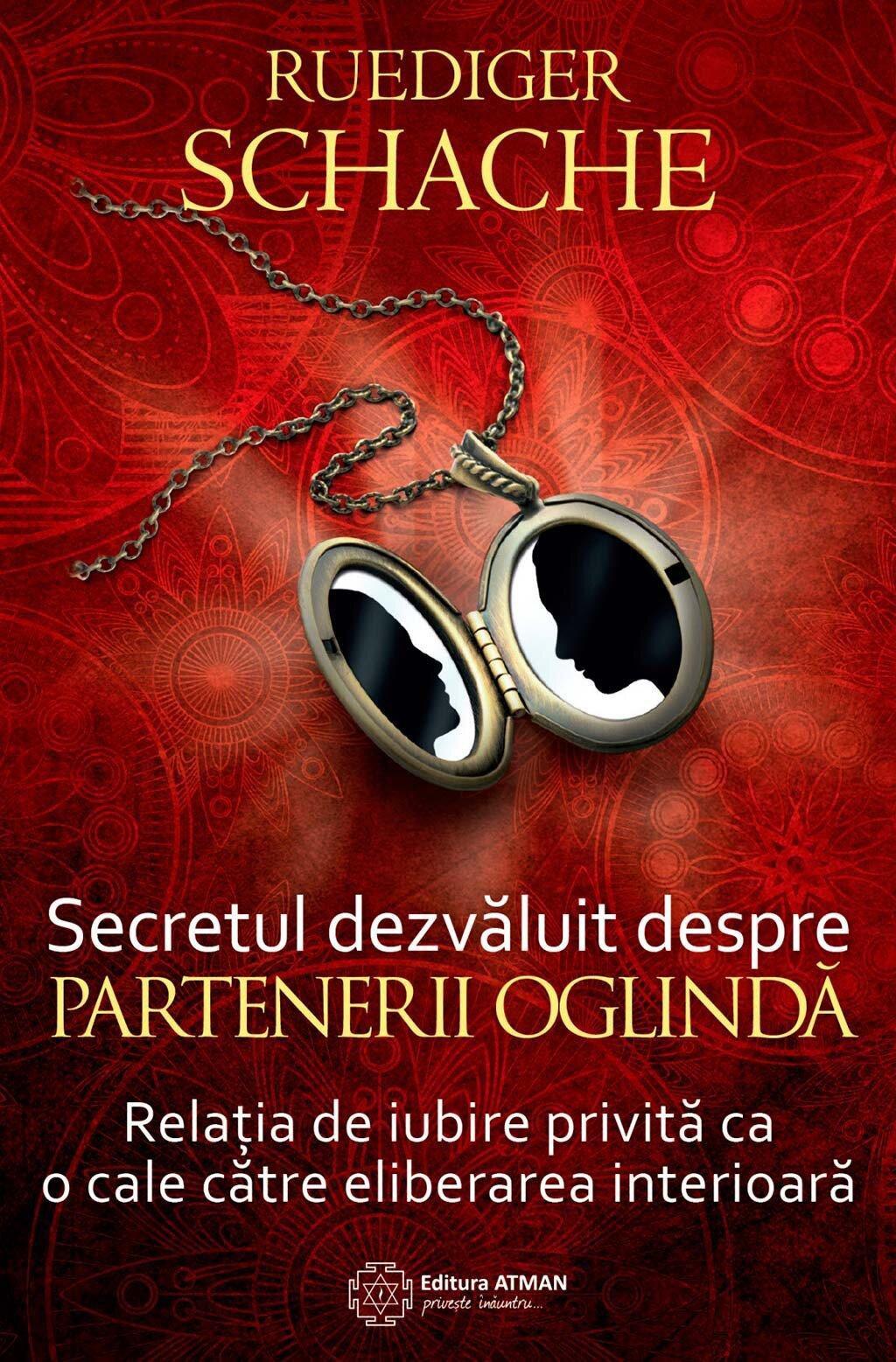 Secretul dezvaluit despre partenerii oglinda. Relatia de iubire privita ca o cale catre eliberarea interioara (eBook)