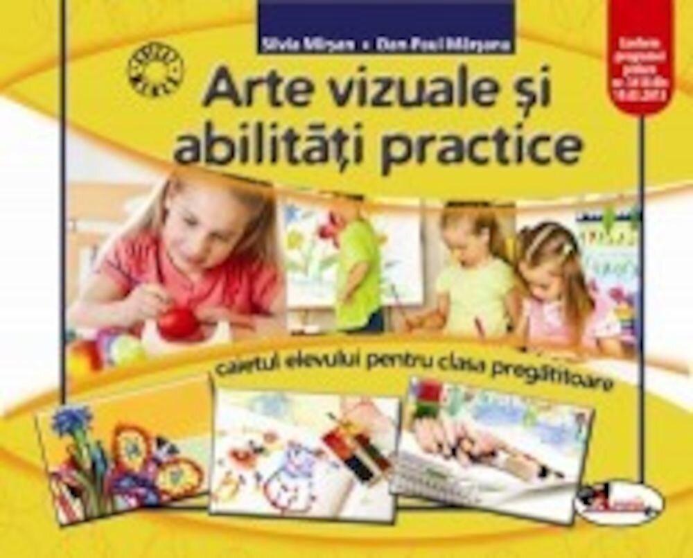 Arte vizuale si abilitati practice. Caietul elevului pentru clasa pregatitoare. Ed.2016