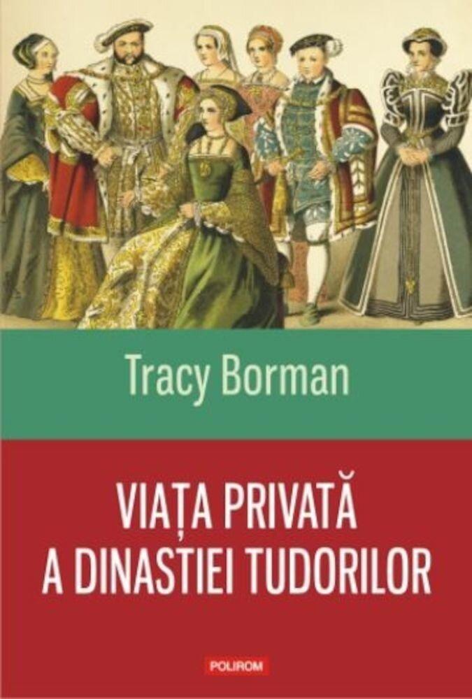 Coperta Carte Viata privata a dinastiei Tudorilor