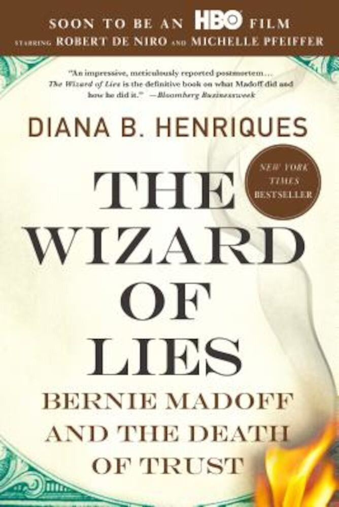 The Wizard of Lies: Bernie Madoff and the Death of Trust, Paperback