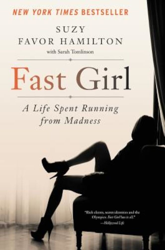 Fast Girl: A Life Spent Running from Madness, Paperback