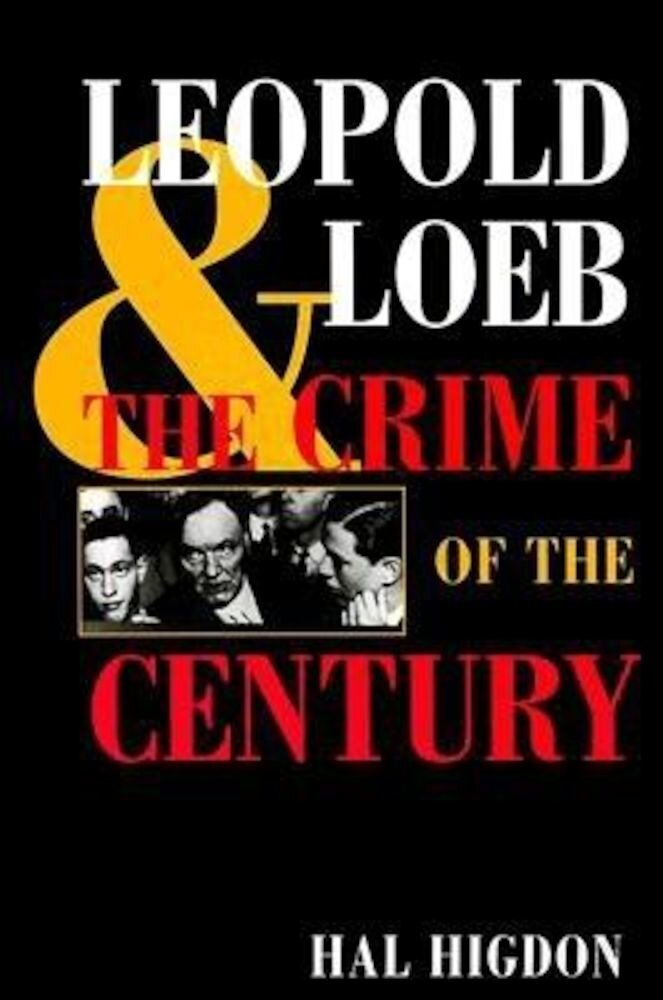 Leopold and Loeb: The Crime of the Century, Paperback