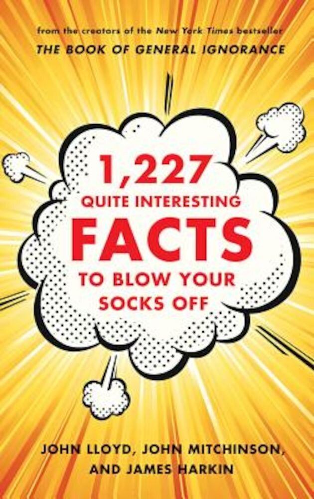 1,227 Quite Interesting Facts to Blow Your Socks Off, Hardcover