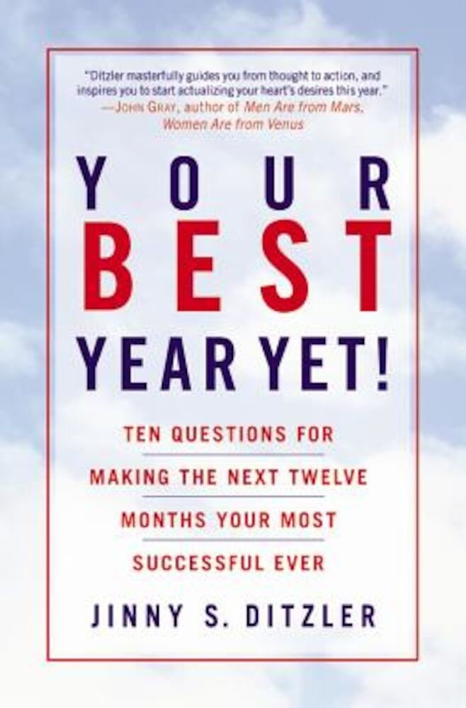 Your Best Year Yet!: Ten Questions for Making the Next Twelve Months Your Most Successful Ever, Paperback