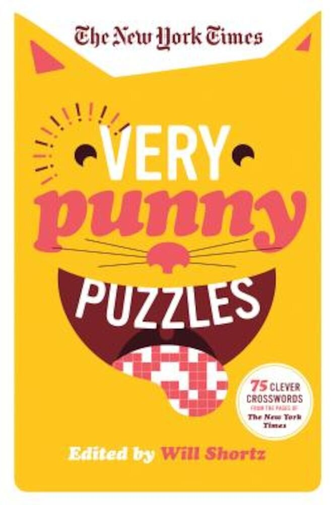 The New York Times Very Punny Puzzles: 75 Clever Crosswords from the Pages of the New York Times, Paperback