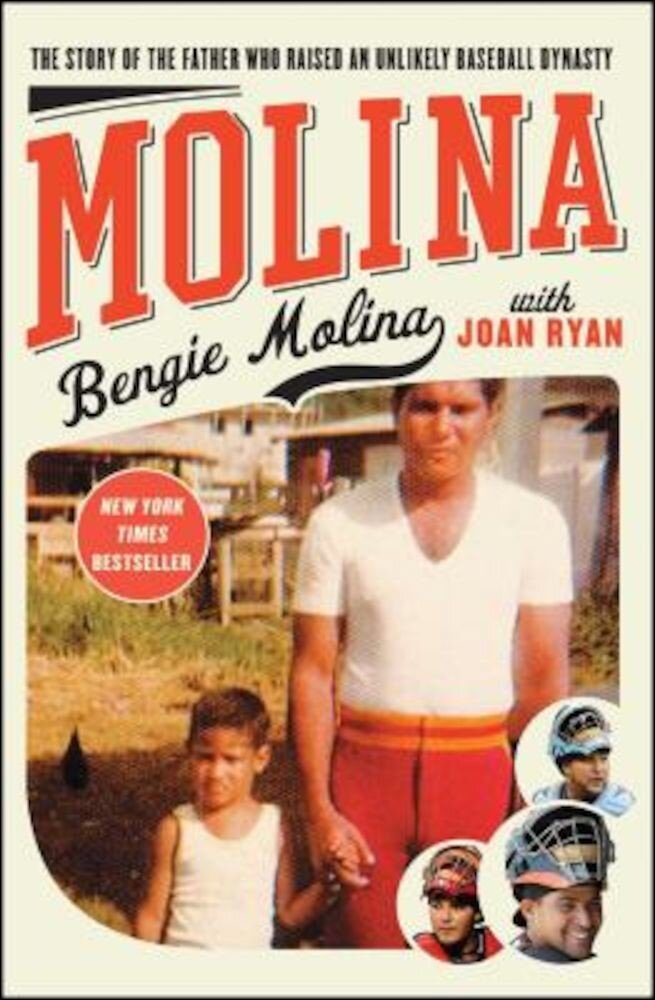 Molina: The Story of the Father Who Raised an Unlikely Baseball Dynasty, Paperback