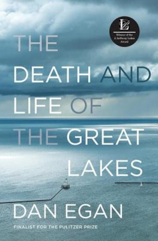 The Death and Life of the Great Lakes, Hardcover