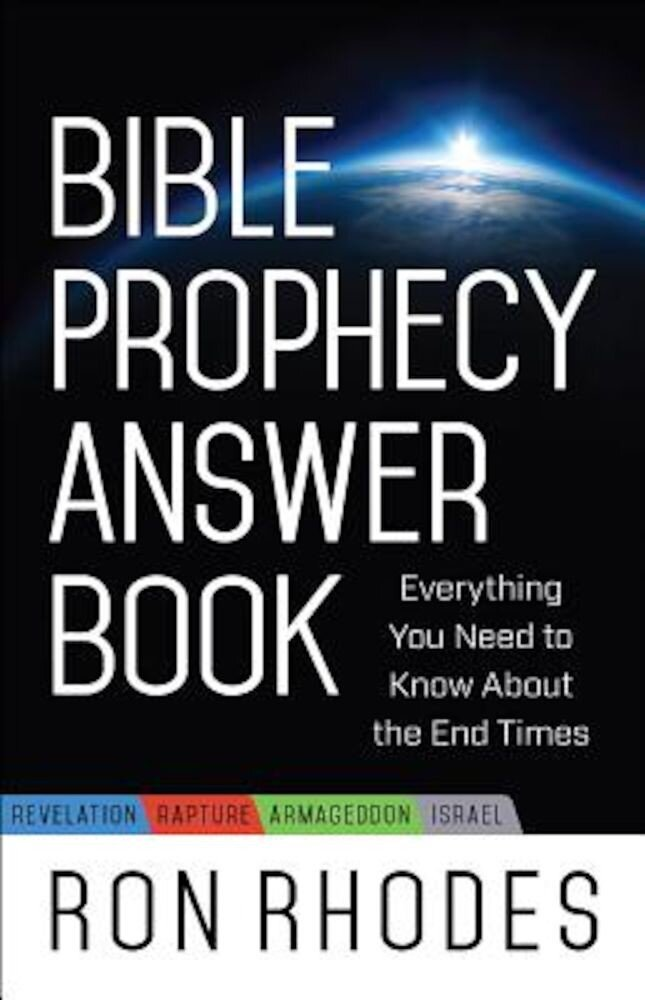 Bible Prophecy Answer Book: Everything You Need to Know about the End Times, Paperback