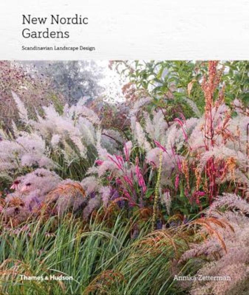 New Nordic Gardens: Scandinavian Landscape Design, Hardcover