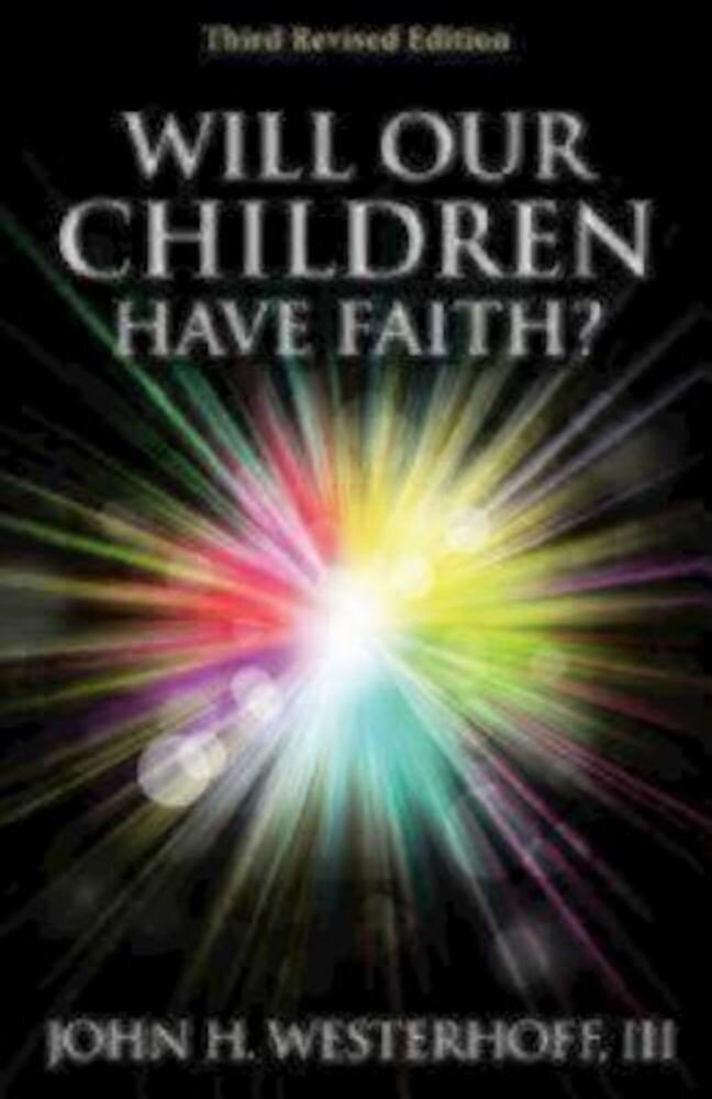 Will Our Children Have Faith?, Paperback