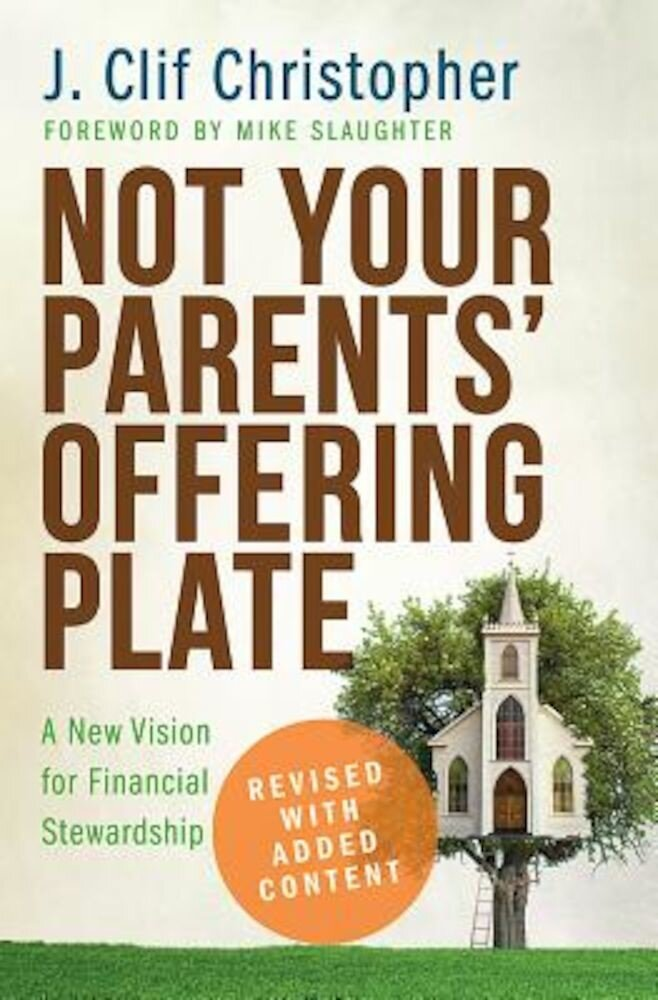 Not Your Parents' Offering Plate: A New Vision for Financial Stewardship, Paperback