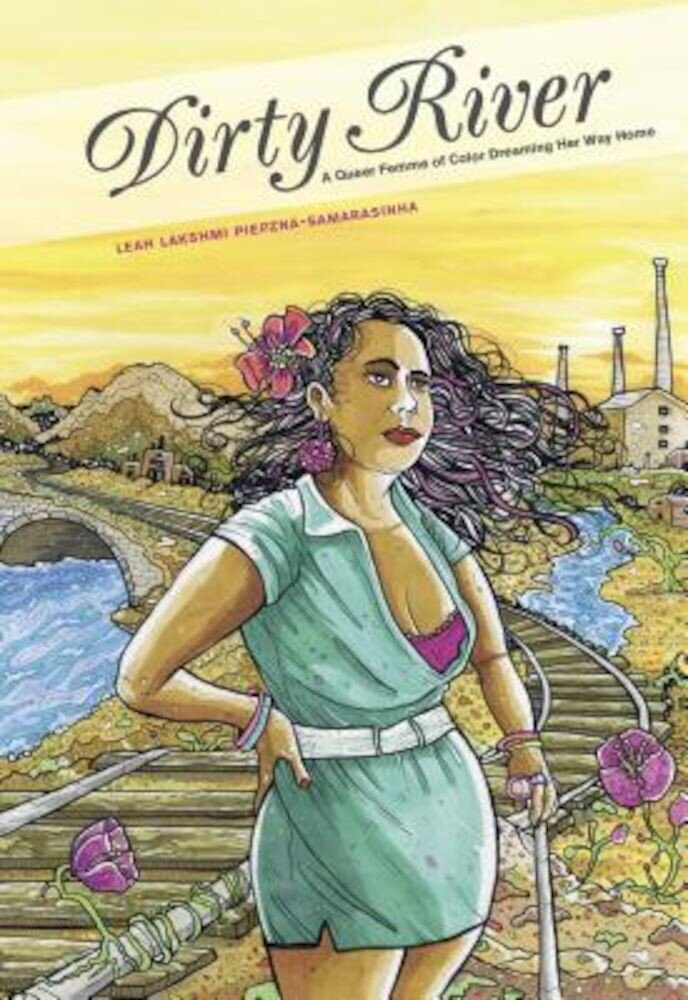 Dirty River: A Queer Femme of Color Dreaming Her Way Home, Paperback