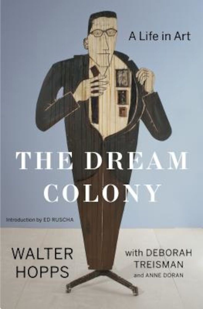 The Dream Colony: A Life in Art, Hardcover
