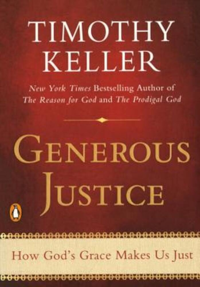 Generous Justice: How God's Grace Makes Us Just, Paperback