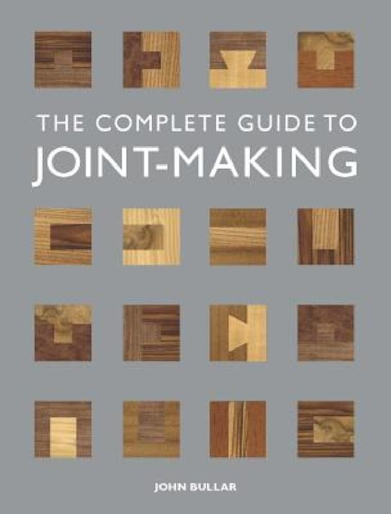 The Complete Guide to Joint-Making, Paperback