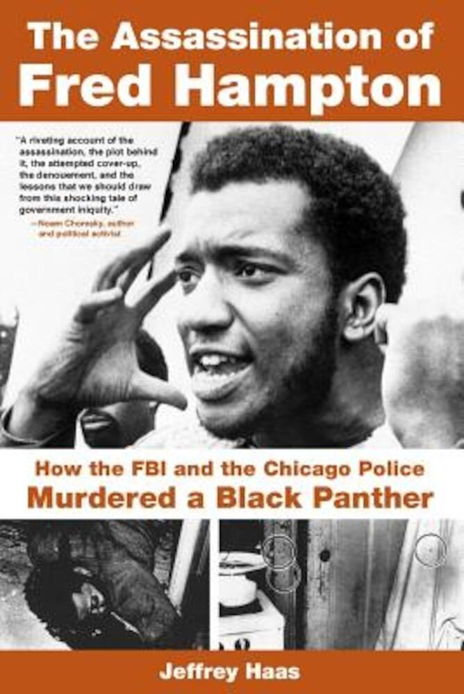The Assassination of Fred Hampton: How the FBI and the Chicago Police Murdered a Black Panther, Paperback