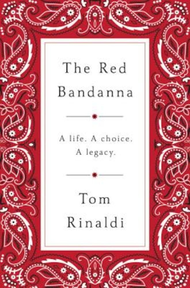 The Red Bandanna: A Life. a Choice. a Legacy., Hardcover