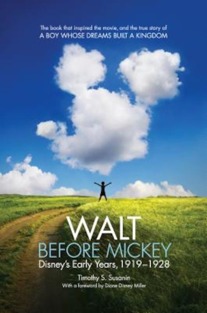 Walt Before Mickey: Disney's Early Years, 1919-1928, Paperback