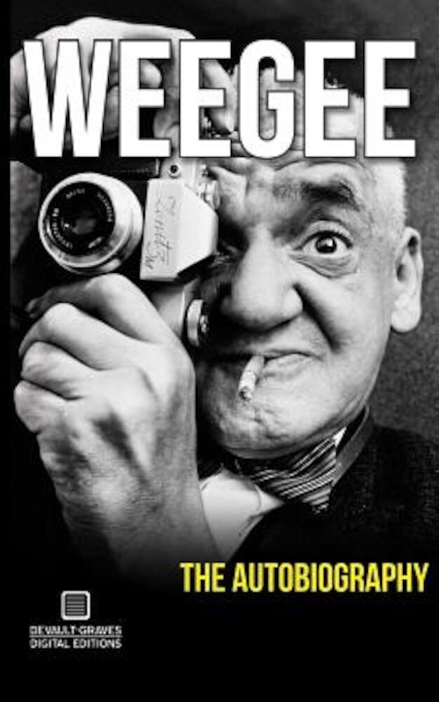 Weegee: The Autobiography, Paperback