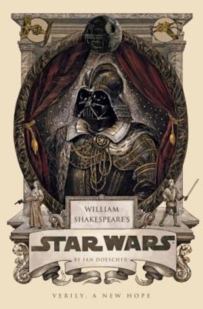 William Shakespeare's Star Wars: Verily, a New Hope, Hardcover