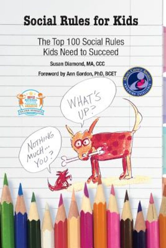 Social Rules for Kids: The Top 100 Social Rules Kids Need to Succeed, Paperback