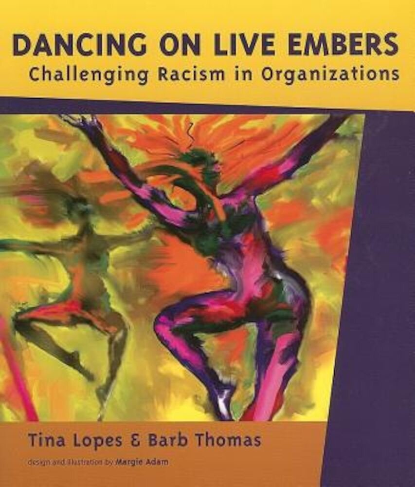 Dancing on Live Embers: Challenging Racism in Organizations, Paperback