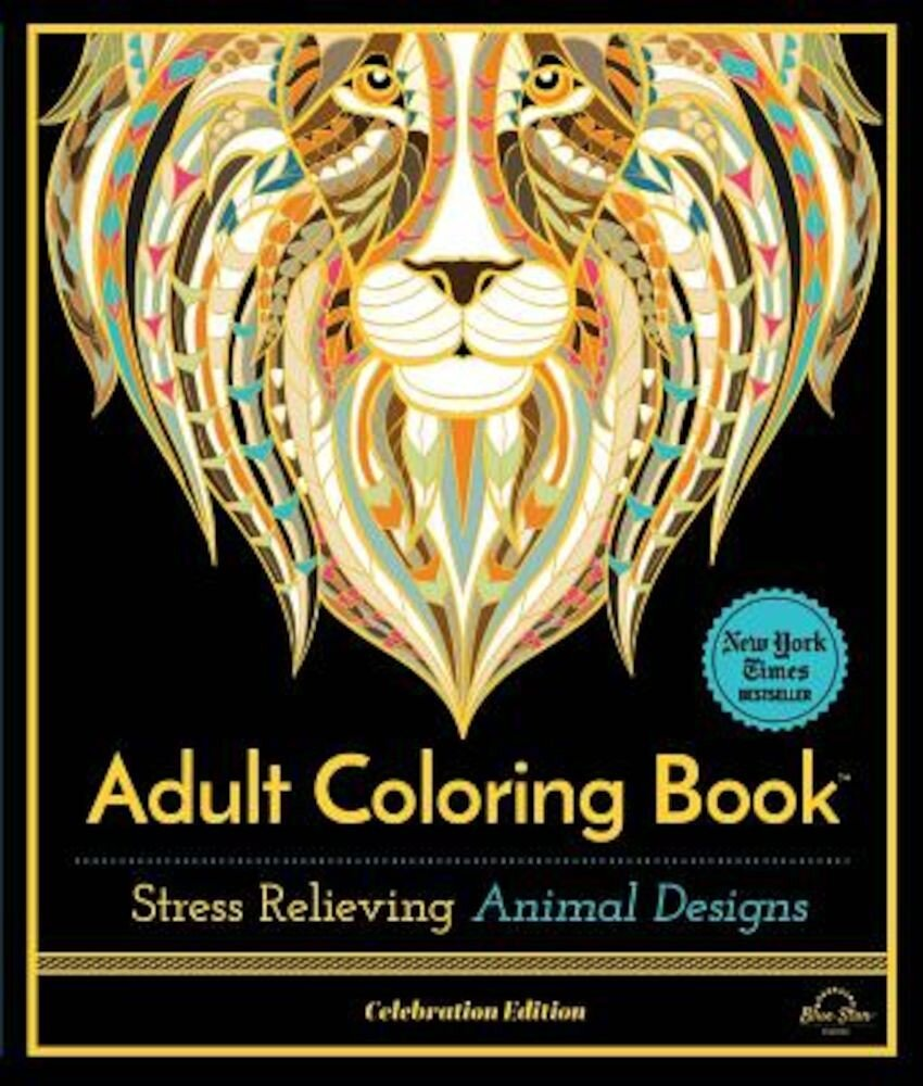 Stress Relieving Animal Designs: Adult Coloring Book, Celebration Edition, Paperback