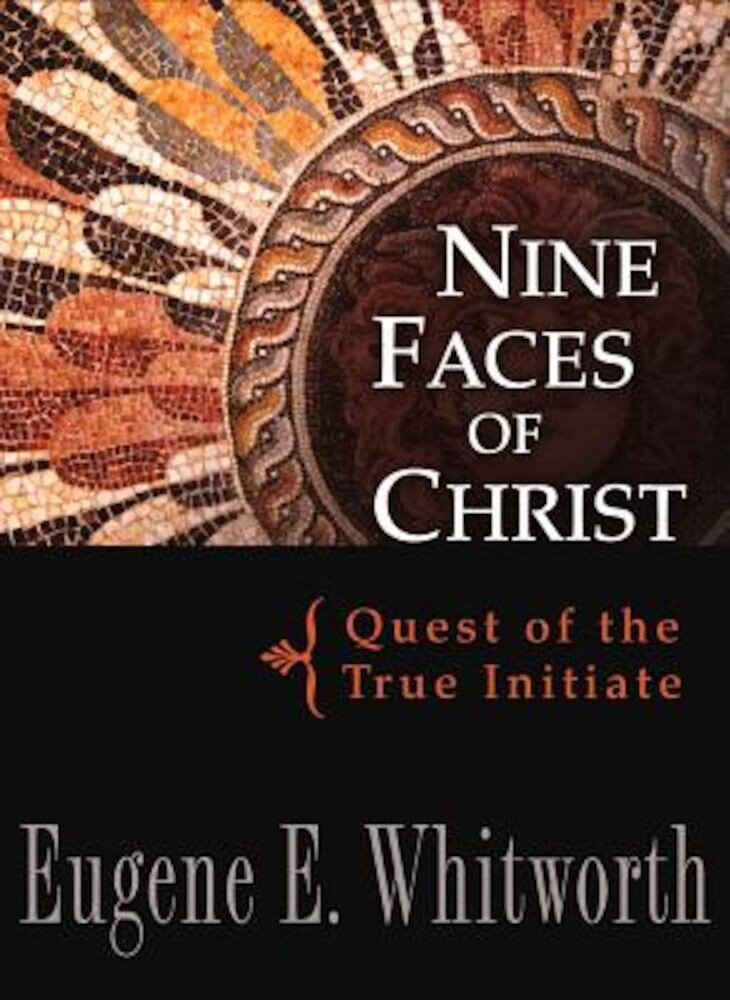 Nine Faces of Christ: Quest of the True Initiate, Paperback