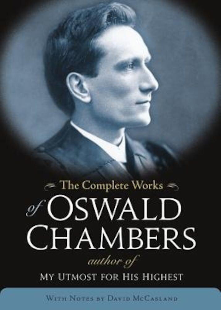 The Complete Works of Oswald Chambers, Hardcover