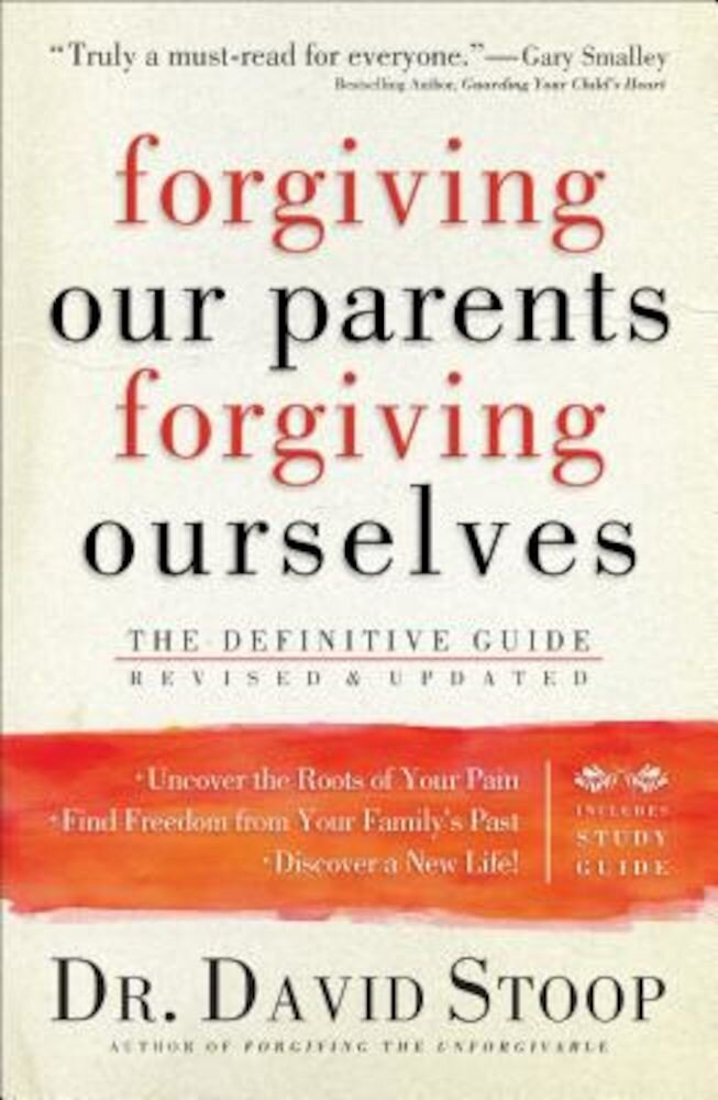 Forgiving Our Parents, Forgiving Ourselves: The Definitive Guide, Paperback