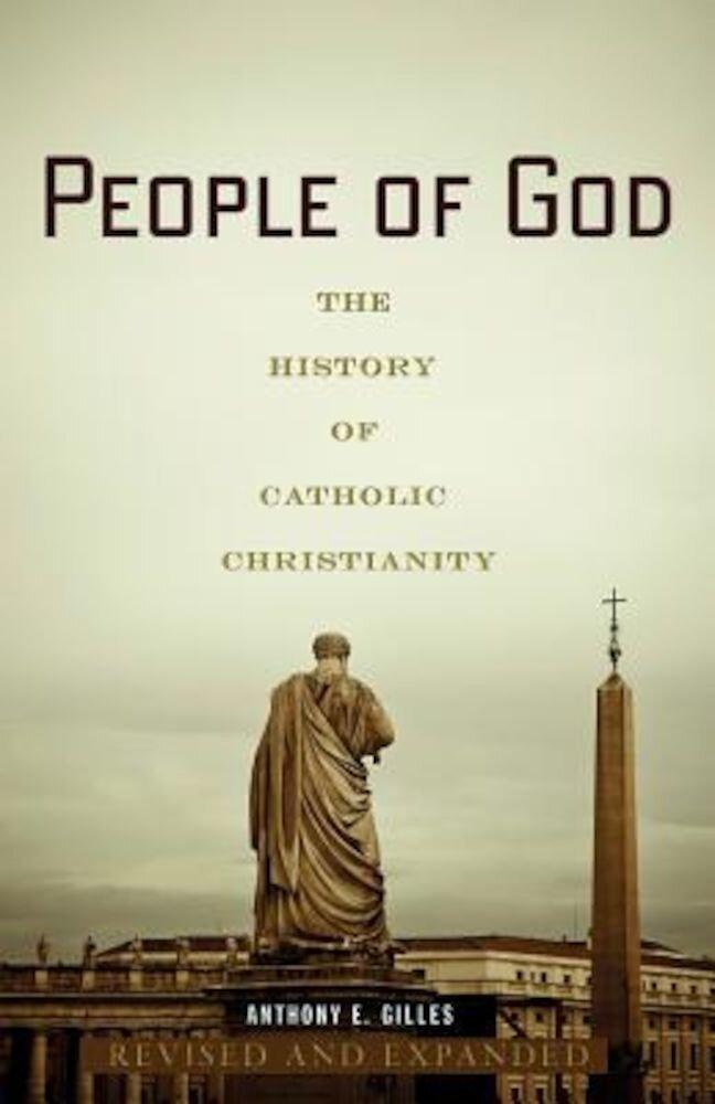 People of God: The History of Catholic Christianity, Paperback