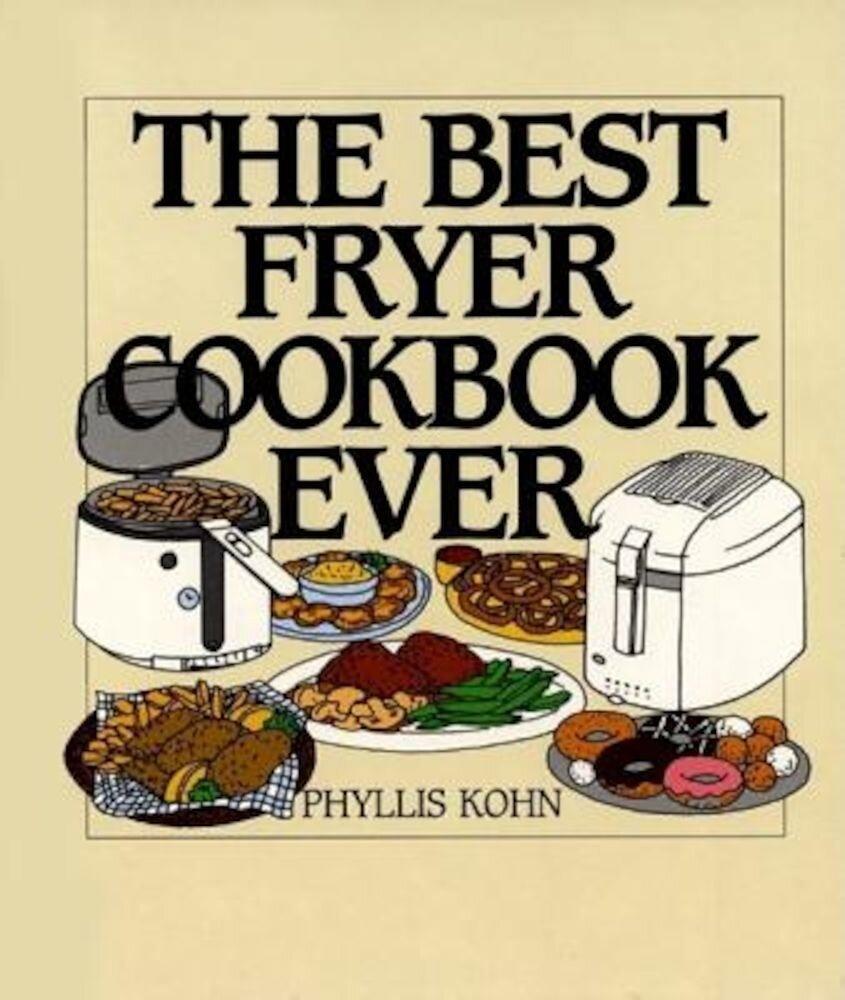 The Best Fryer Cookbook Ever, Hardcover