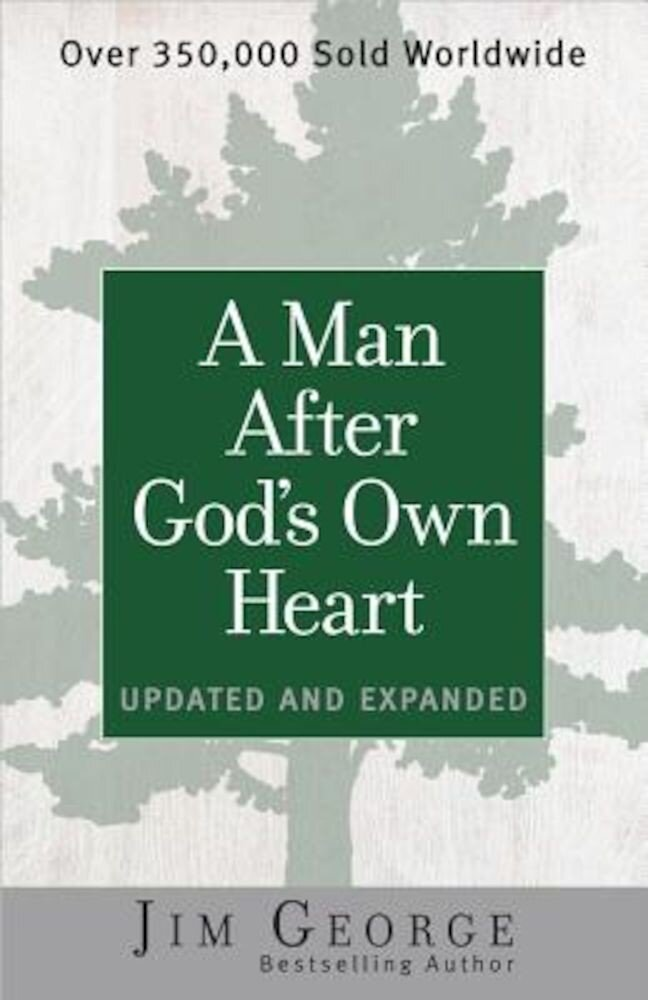 A Man After God's Own Heart: Updated and Expanded, Paperback