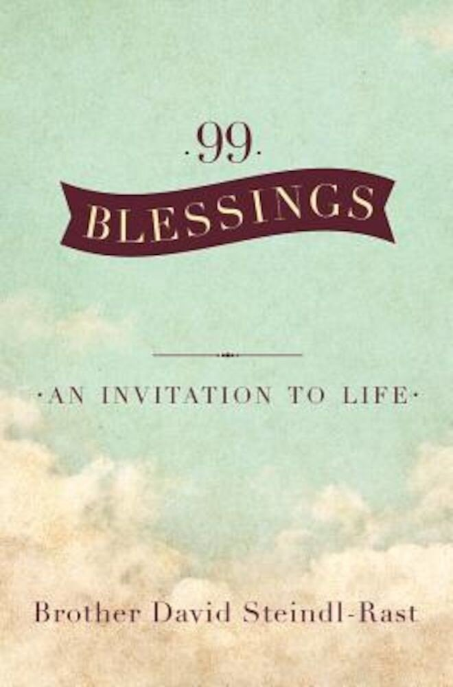 99 Blessings: An Invitation to Life, Hardcover