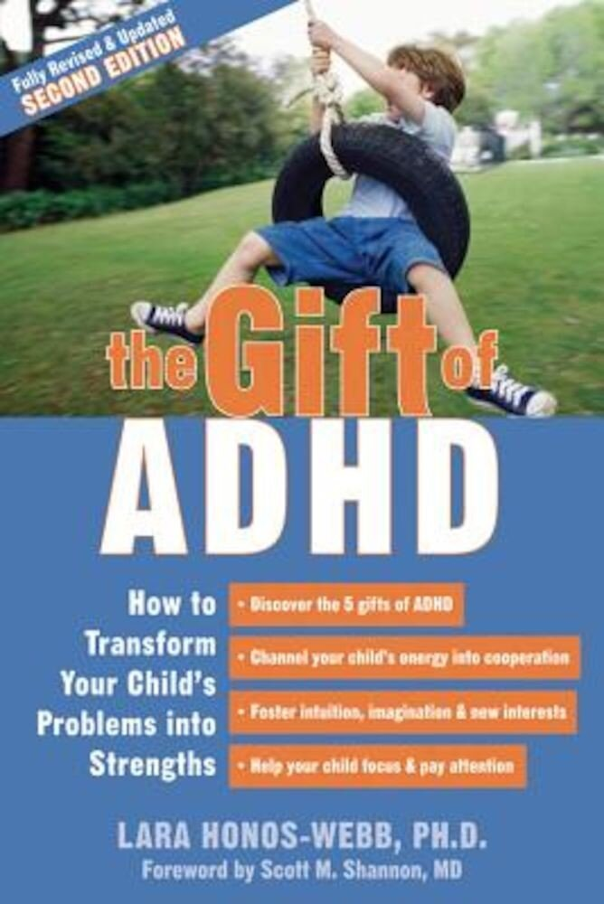 The Gift of ADHD: How to Transform Your Child's Problems Into Strengths, Paperback