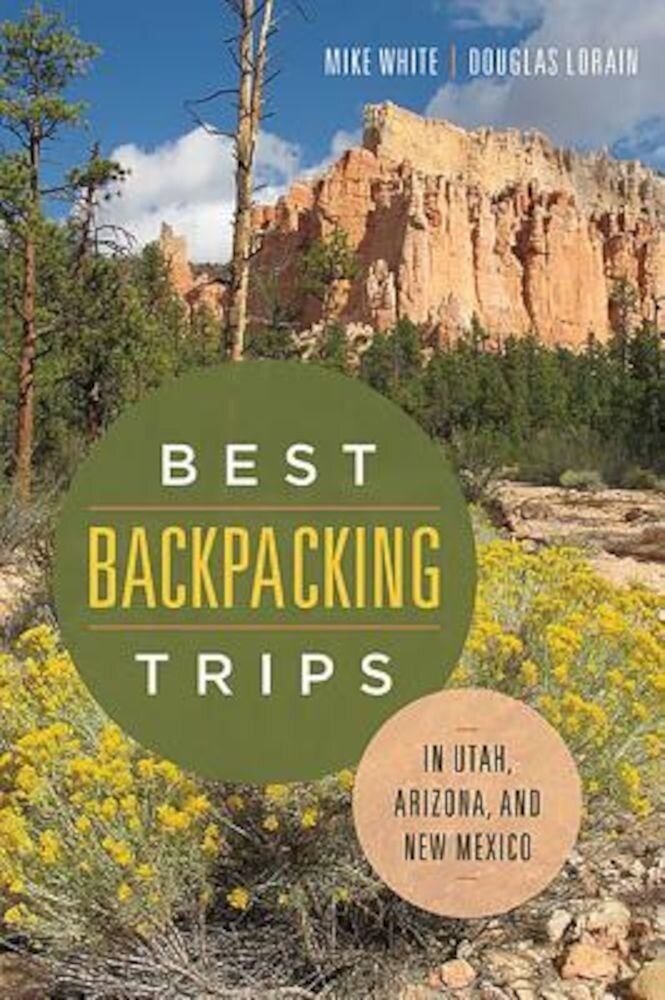 Best Backpacking Trips in Utah, Arizona, and New Mexico, Paperback