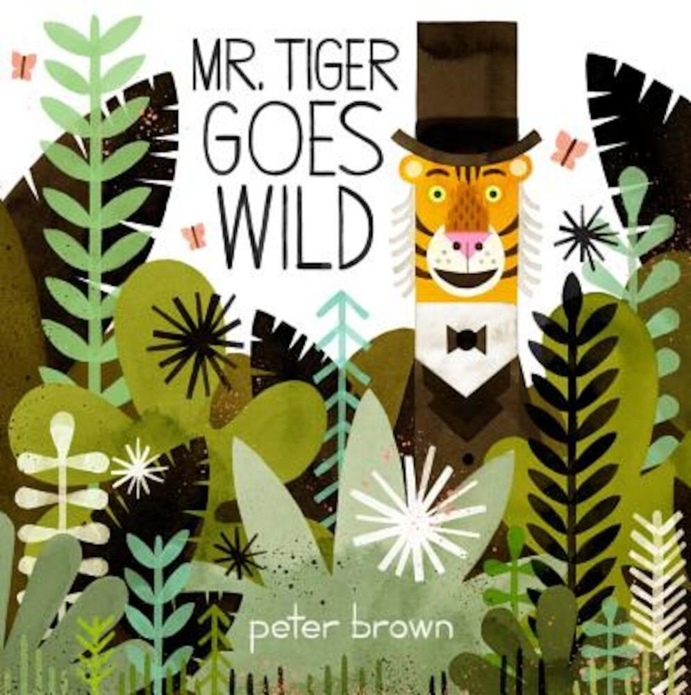 Mr. Tiger Goes Wild, Hardcover