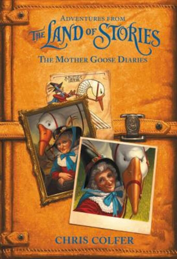 Adventures from the Land of Stories: The Mother Goose Diaries, Hardcover