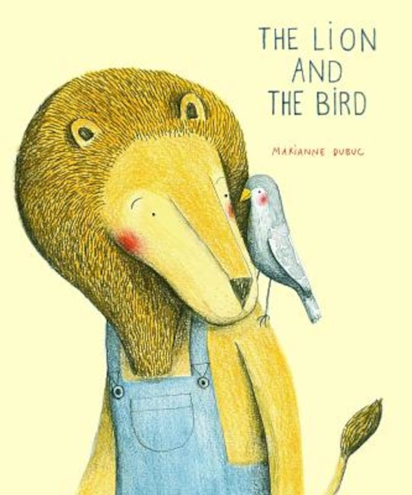 The Lion and the Bird, Hardcover