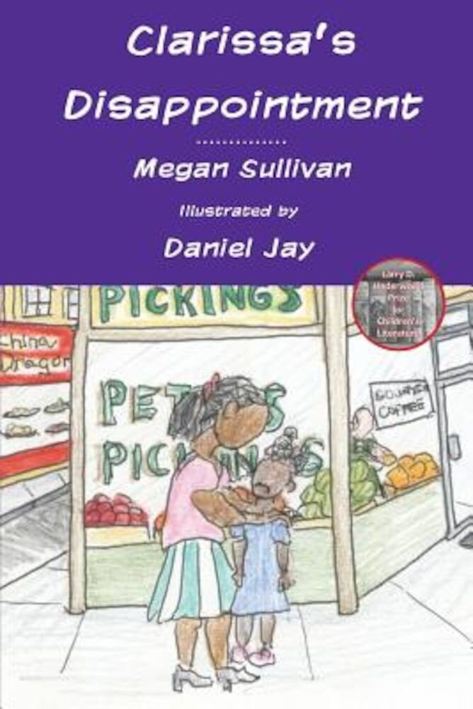 Clarissa's Disappointment: And Resources for Families, Teachers and Counselors of Children of Incarcerated Parents, Paperback
