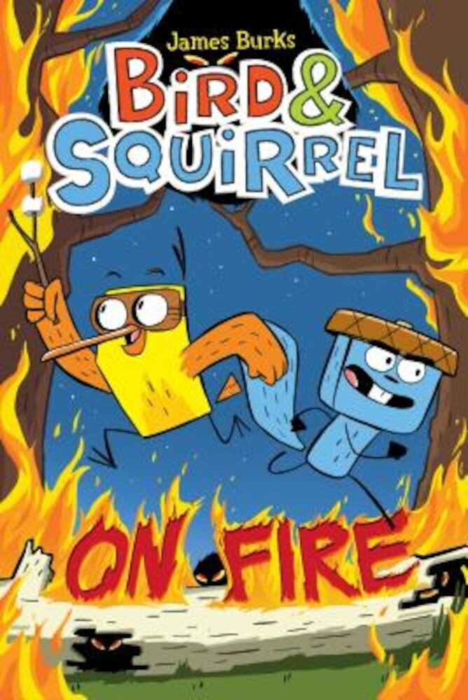 Bird & Squirrel on Fire, Hardcover