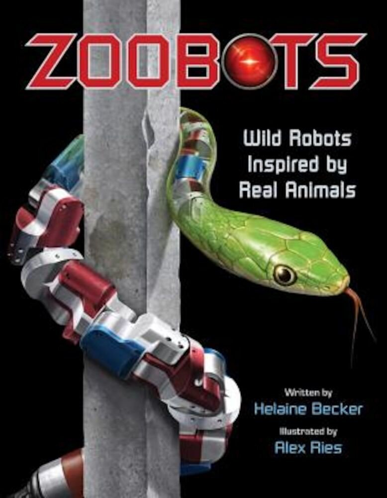 Zoobots: Wild Robots Inspired by Real Animals, Hardcover