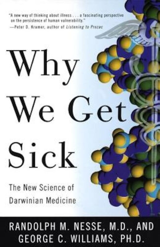 Why We Get Sick: The New Science of Darwinian Medicine, Paperback