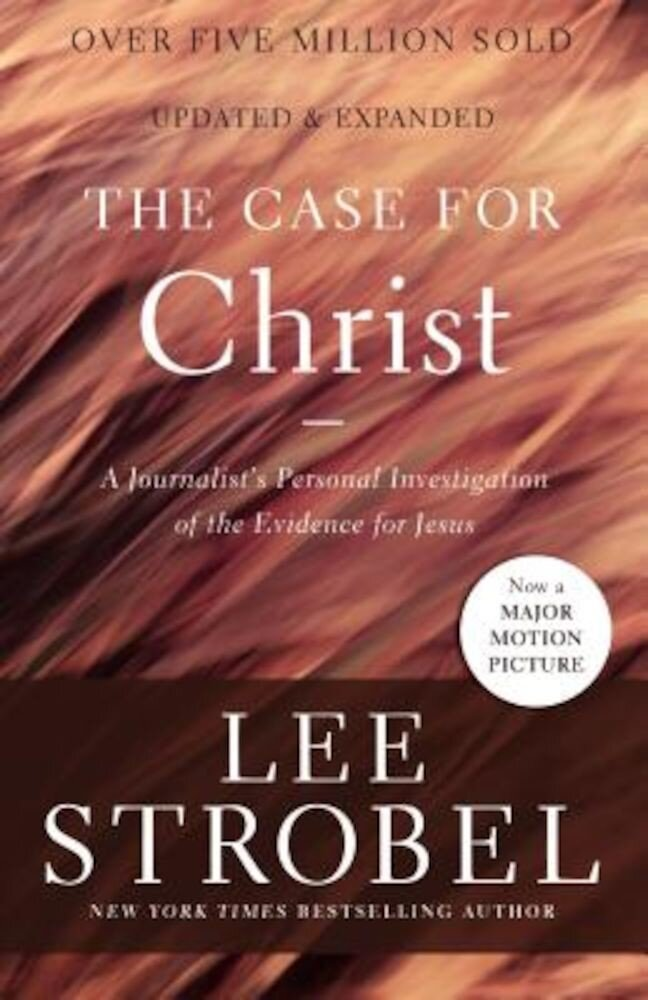 The Case for Christ: A Journalist's Personal Investigation of the Evidence for Jesus, Paperback