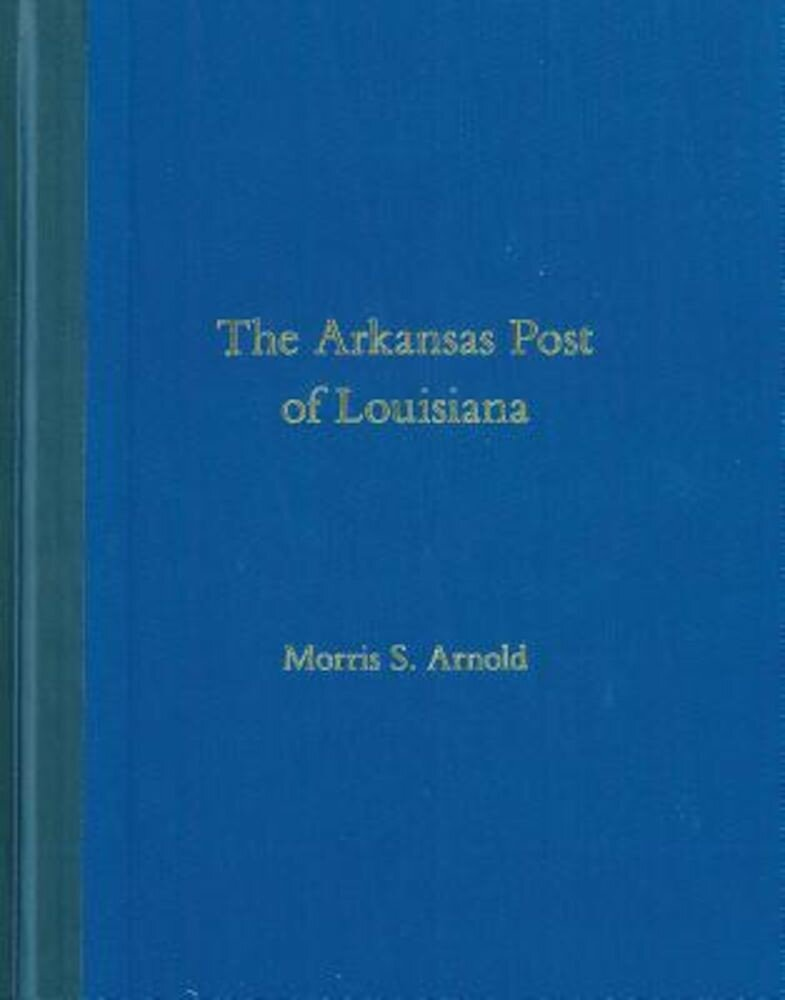 The Arkansas Post of Louisiana, Hardcover