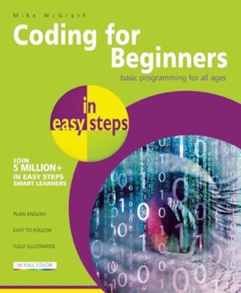 Coding for Beginners in Easy Steps: Basic Programming for All Ages, Paperback