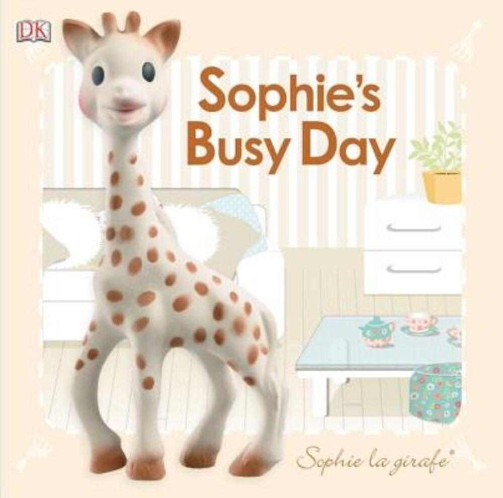 Baby Touch and Feel: Sophie La Girafe: Sophie's Busy Day, Hardcover