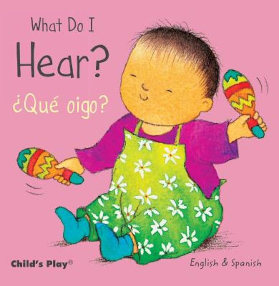 What Do I Hear? / Que Oigo?, Hardcover
