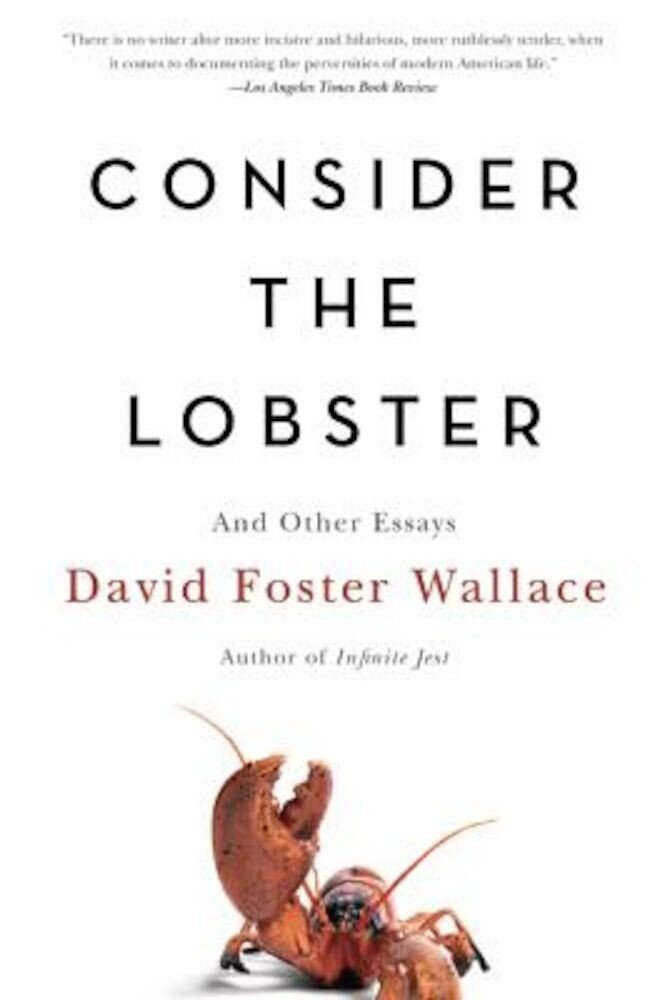 Consider the Lobster and Other Essays, Paperback